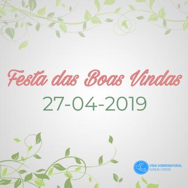 Festa das Boas Vindas 27-04-2019