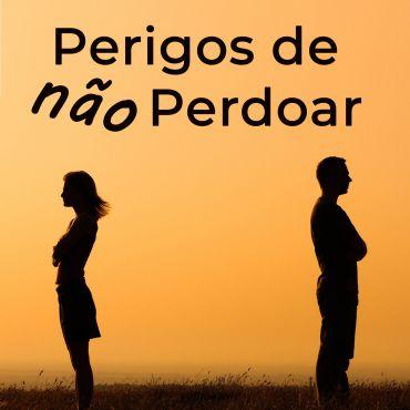 Perigos de não perdoar | Apóstolo António Ferreira